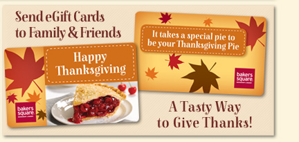 Send eGift Cards to Family & Friends A Tasty Way to Give Thanks!