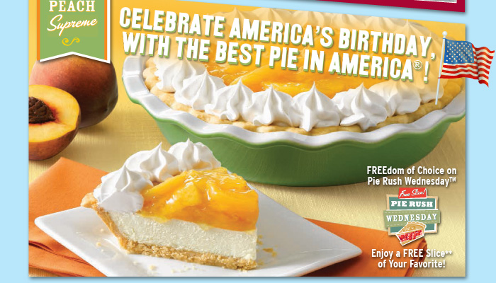 Celebrate America's Birthday, with the Best Pie in America®! FREEdom of Choice on Pie Rush Wednesday™ Enjoy a FREE Slice of Your Favorite!